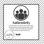 ReLife's Core Values….Authenticity